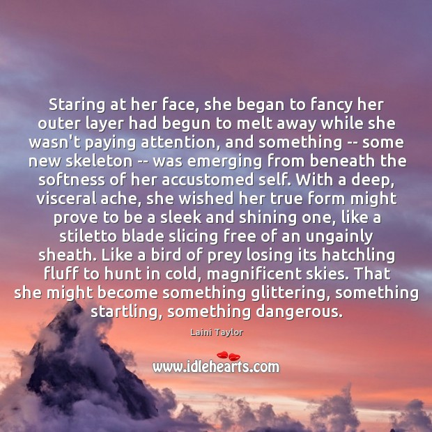 Staring at her face, she began to fancy her outer layer had Image