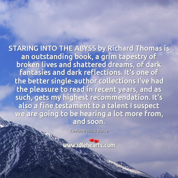 STARING INTO THE ABYSS by Richard Thomas is an outstanding book, a Image