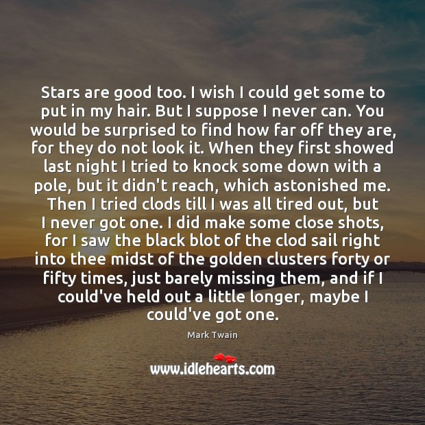 Stars are good too. I wish I could get some to put Mark Twain Picture Quote