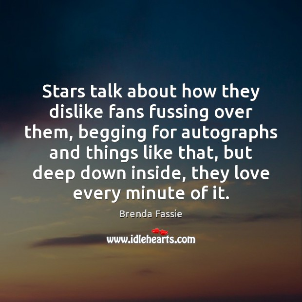 Image, Stars talk about how they dislike fans fussing over them, begging for