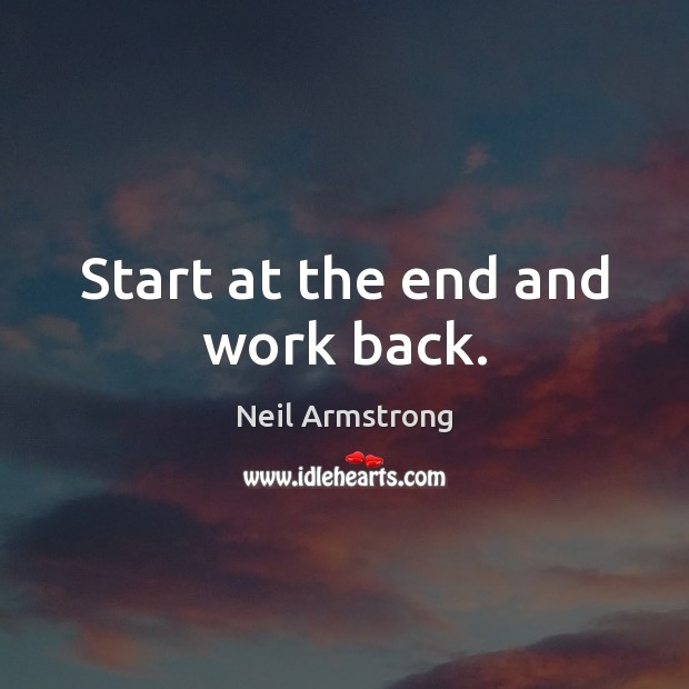 Image, Start at the end and work back.