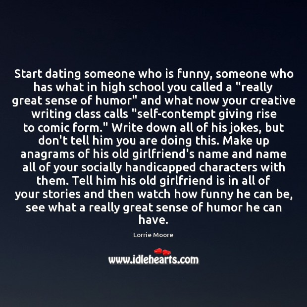 Image, Start dating someone who is funny, someone who has what in high