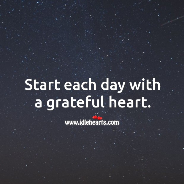 Image, Start each day with a grateful heart.