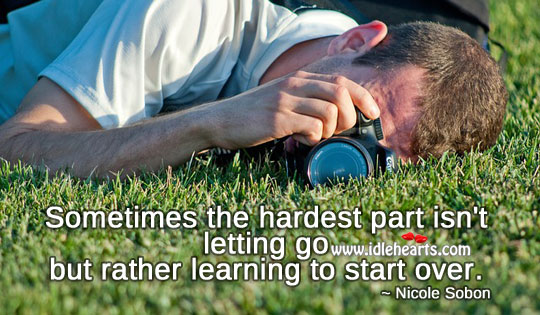 Sometimes the hardest part isn't letting go Letting Go Quotes Image