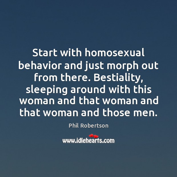 Image, Start with homosexual behavior and just morph out from there. Bestiality, sleeping