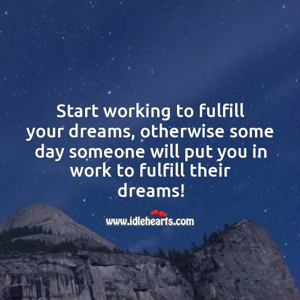 Image, Start working to fulfill your dreams.