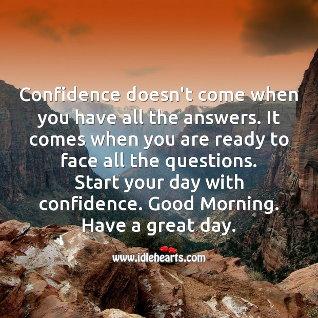 Always start your day with confidence. Good Morning. Confidence Quotes Image