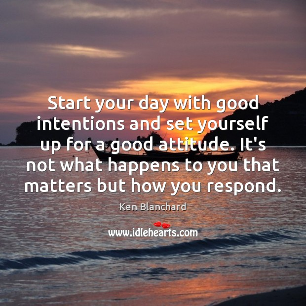 Start your day with good intentions and set yourself up for a Start Your Day Quotes Image
