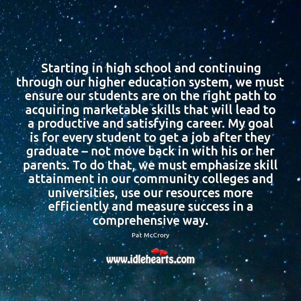 Image, Starting in high school and continuing through our higher education system, we