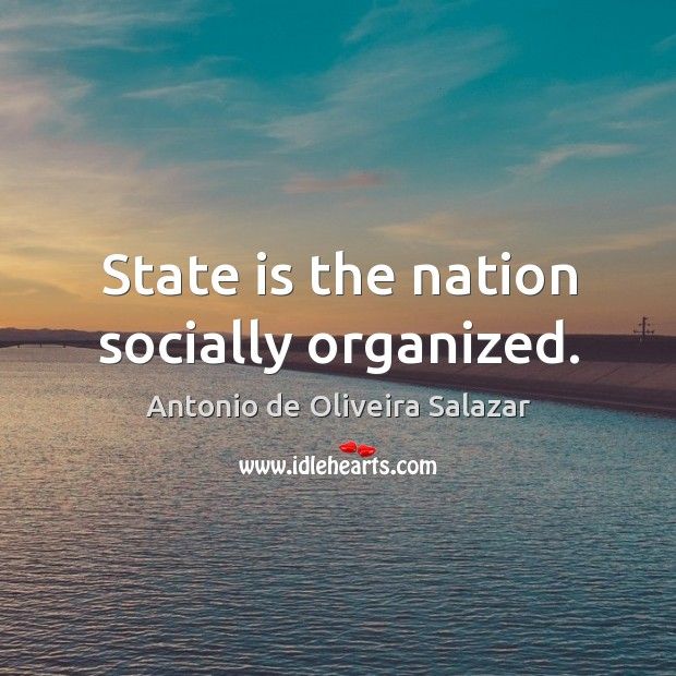 Image, State is the nation socially organized.