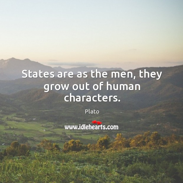 States are as the men, they grow out of human characters. Image