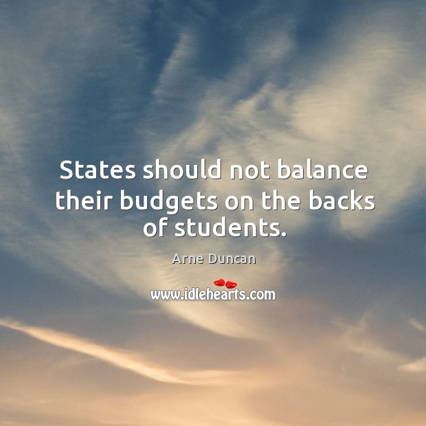 Image, States should not balance their budgets on the backs of students.