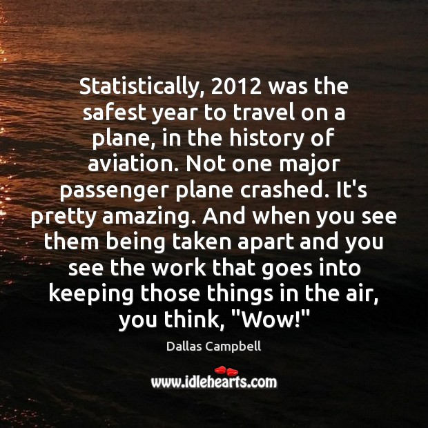 Statistically, 2012 was the safest year to travel on a plane, in the Image