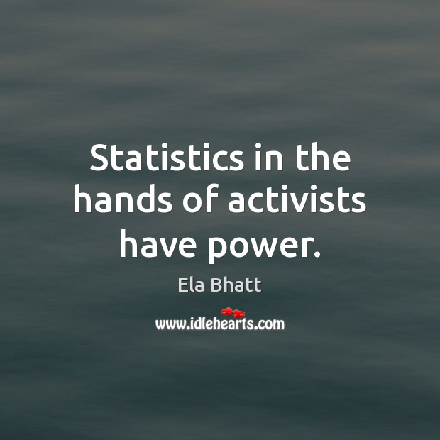 Statistics in the hands of activists have power. Image