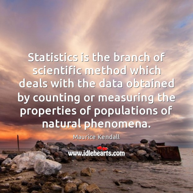 Statistics is the branch of scientific method which deals with the data Image