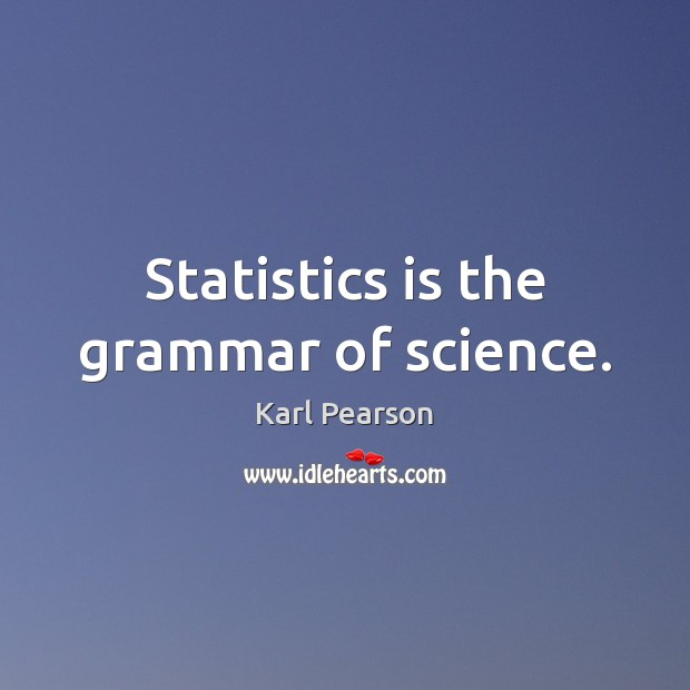 Image, Statistics is the grammar of science.
