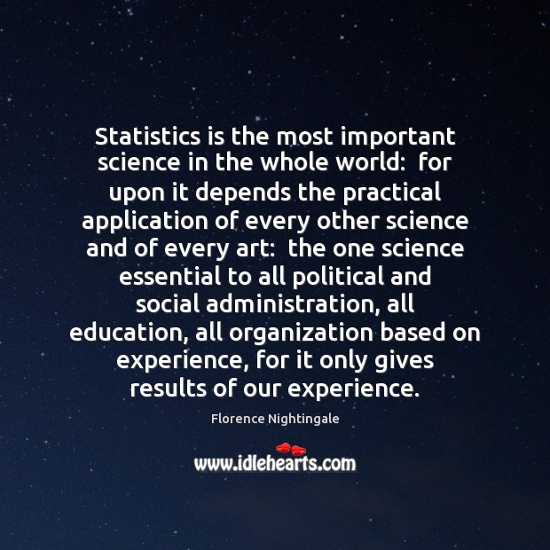 Statistics is the most important science in the whole world:  for upon Image