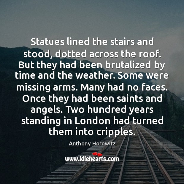 Statues lined the stairs and stood, dotted across the roof. But they Image