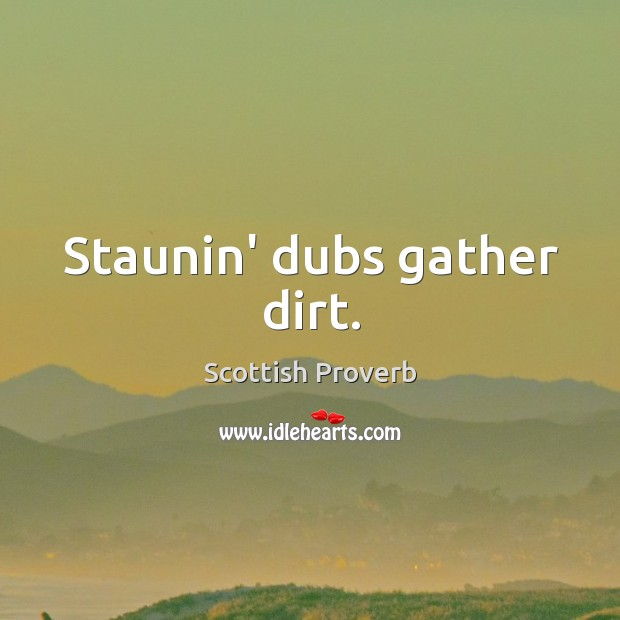 Image, Staunin' dubs gather dirt.
