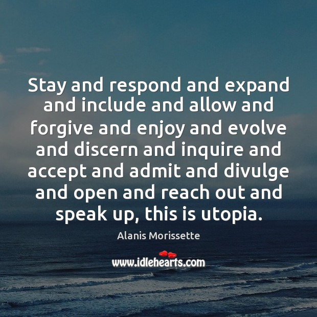 Stay and respond and expand and include and allow and forgive and Image