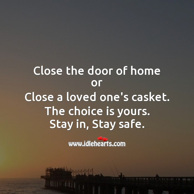 Stay in, stay safe. Stay Safe Quotes Image
