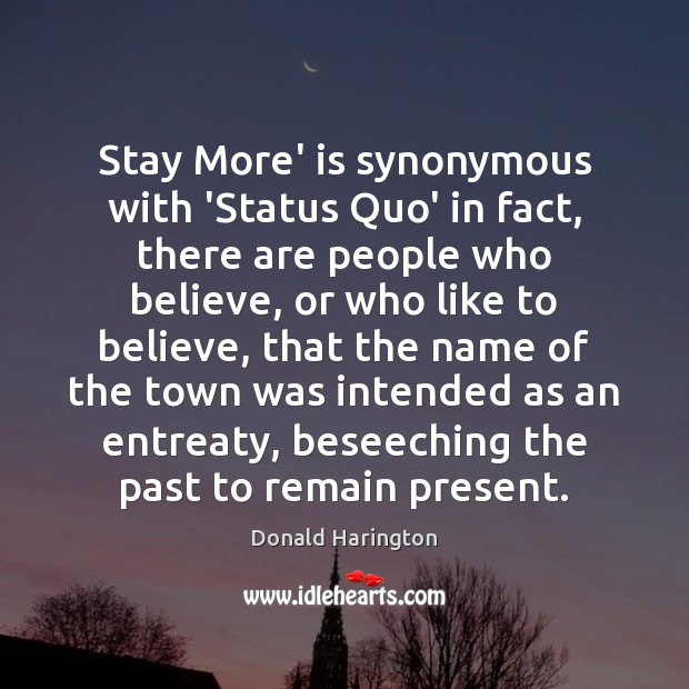 Stay More' is synonymous with 'Status Quo' in fact, there are people Image