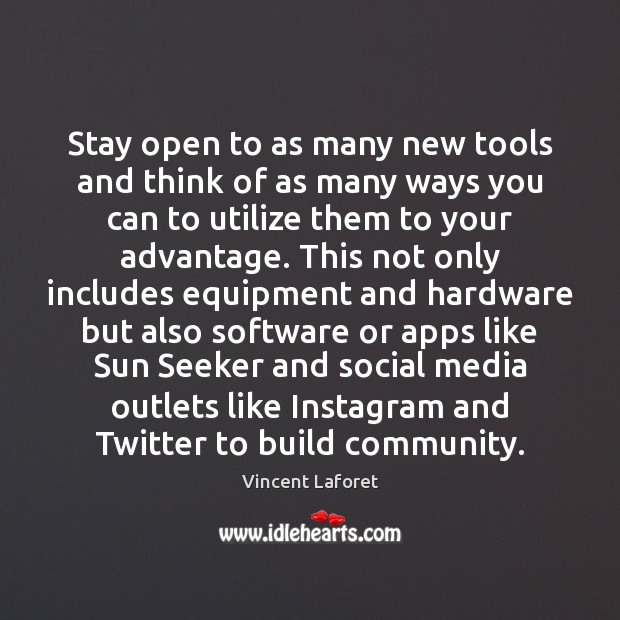 Image, Stay open to as many new tools and think of as many