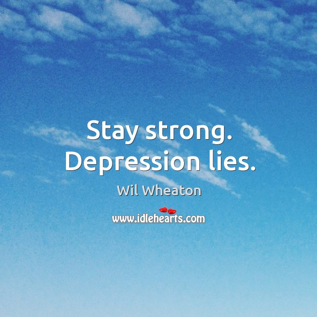 Stay strong. Depression lies. Image