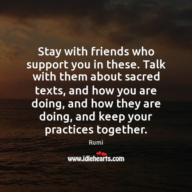 Stay with friends who support you in these. Talk with them about Image
