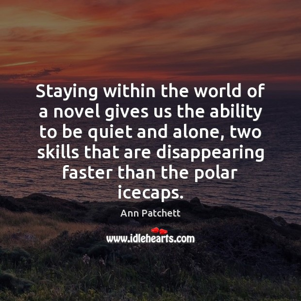 Staying within the world of a novel gives us the ability to Ability Quotes Image