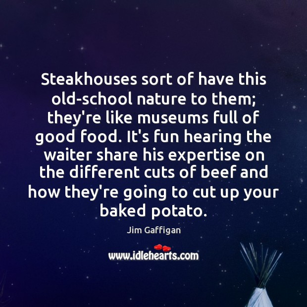 Image, Steakhouses sort of have this old-school nature to them; they're like museums