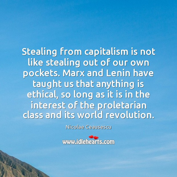 Stealing from capitalism is not like stealing out of our own pockets. Capitalism Quotes Image
