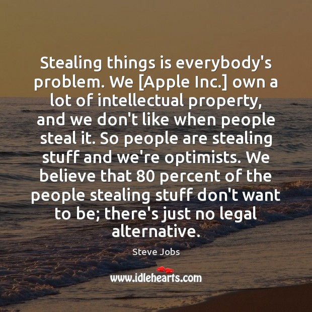 Steve Jobs Picture Quote: Stealing things is everybody's ...