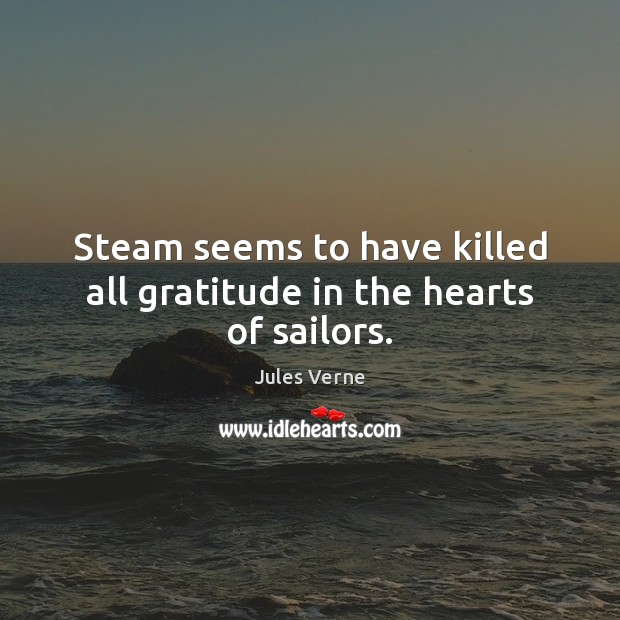 Steam seems to have killed all gratitude in the hearts of sailors. Image