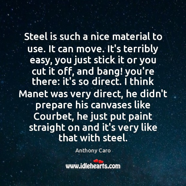 Image, Steel is such a nice material to use. It can move. It's