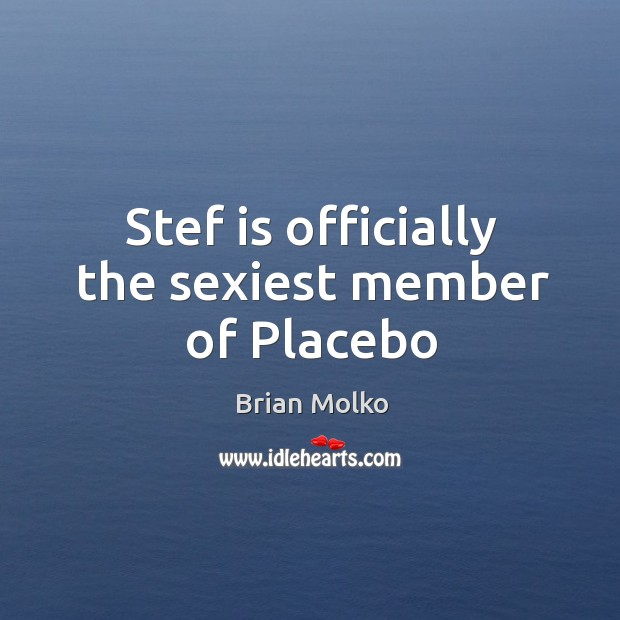Stef is officially the sexiest member of Placebo Image