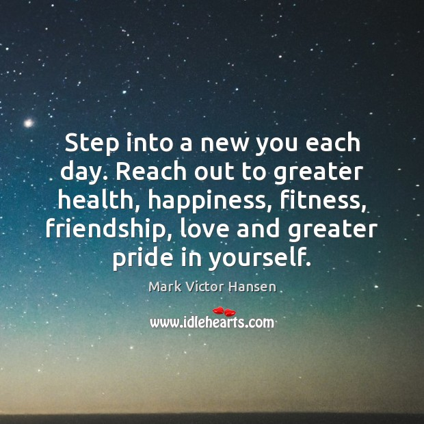 Image, Step into a new you each day. Reach out to greater health,