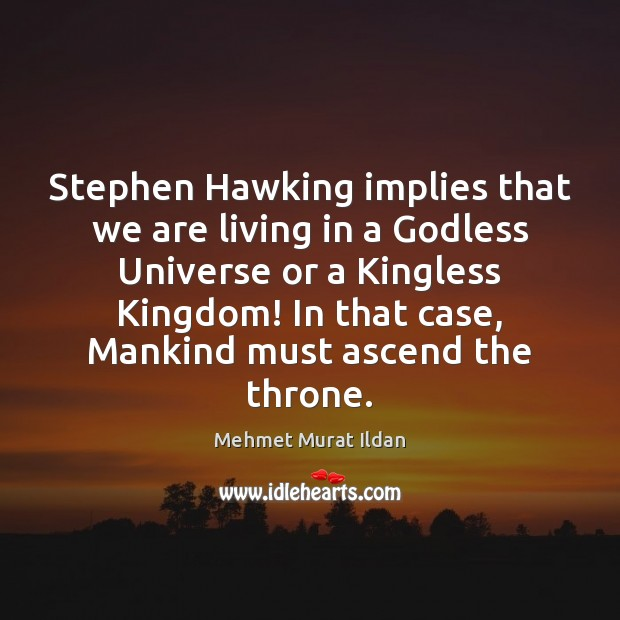 Image, Stephen Hawking implies that we are living in a Godless Universe or