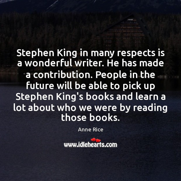 Stephen King in many respects is a wonderful writer. He has made Image