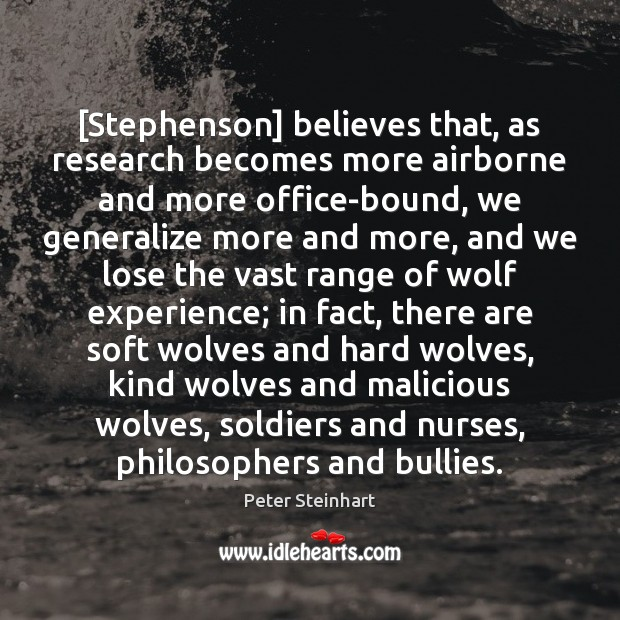[Stephenson] believes that, as research becomes more airborne and more office-bound, we Image