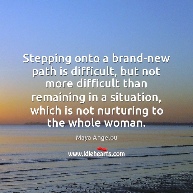Image, Stepping onto a brand-new path is difficult, but not more difficult than