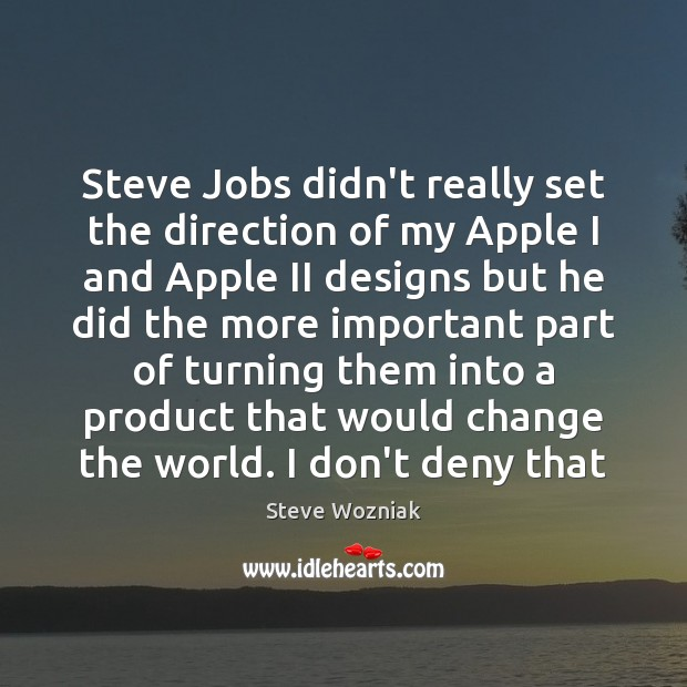 Image, Steve Jobs didn't really set the direction of my Apple I and