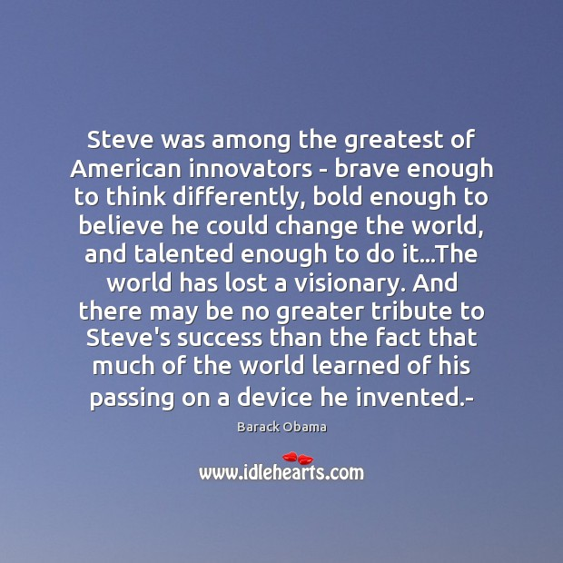 Steve was among the greatest of American innovators – brave enough to Image