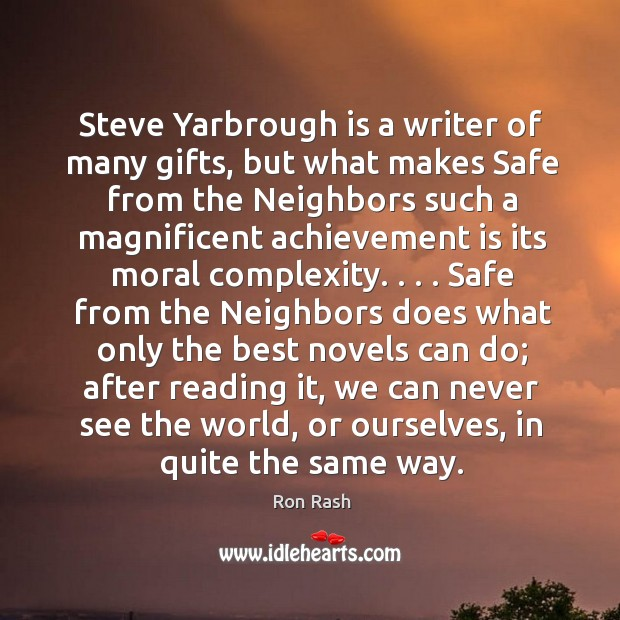 Steve Yarbrough is a writer of many gifts, but what makes Safe Achievement Quotes Image