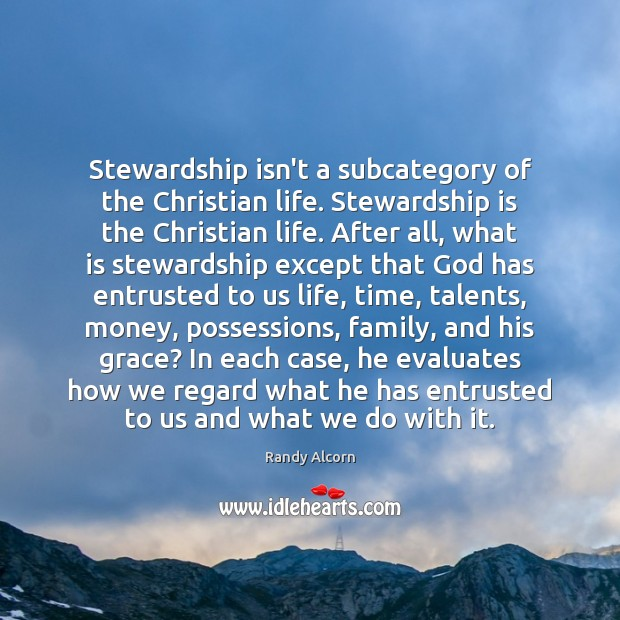 Stewardship isn't a subcategory of the Christian life. Stewardship is the Christian Image