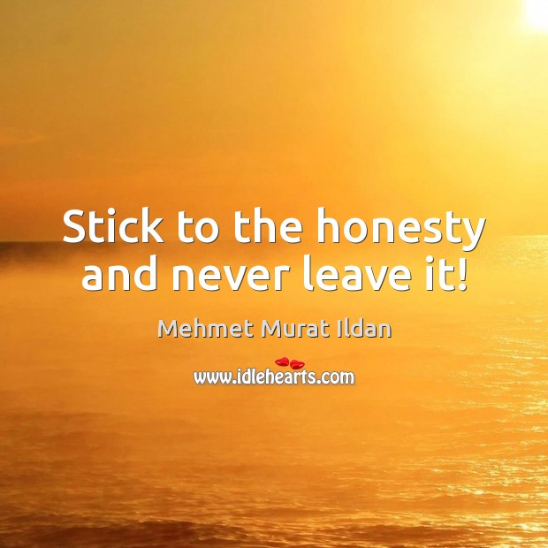 Image, Stick to the honesty and never leave it!