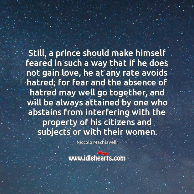 Still, a prince should make himself feared in such a way that Image