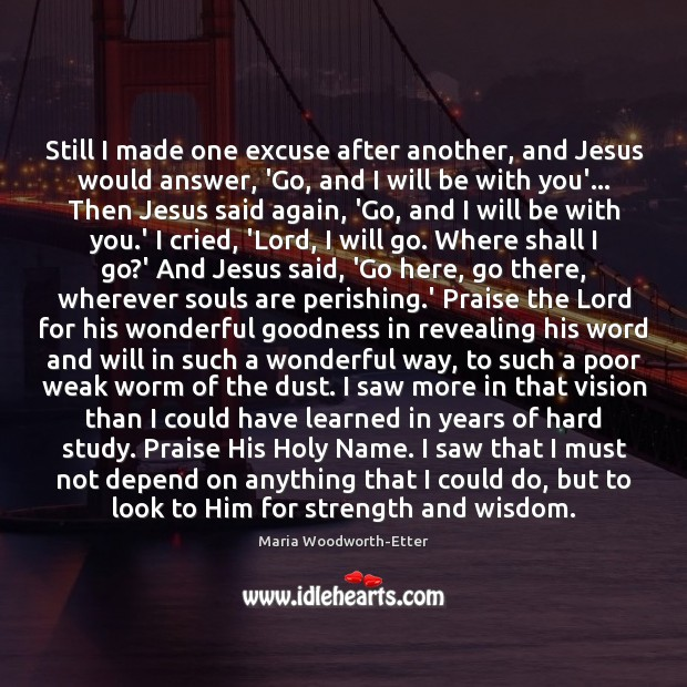 Image, Still I made one excuse after another, and Jesus would answer, 'Go,