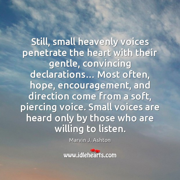 Still, small heavenly voices penetrate the heart with their gentle, convincing declarations… Image