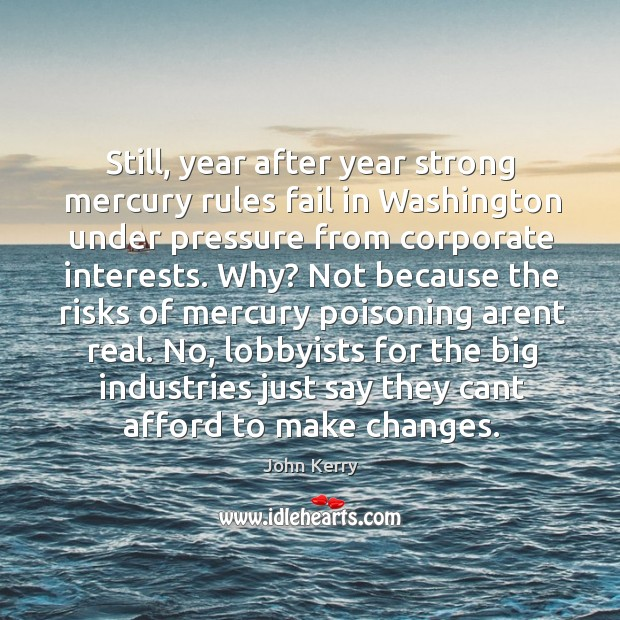 Still, year after year strong mercury rules fail in washington under pressure from corporate interests. Image